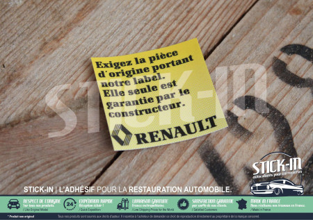 Autocollant Stickers Renault Exigez Pièce Origine portant notre label Clio 16S 16V phase 1 engine bay